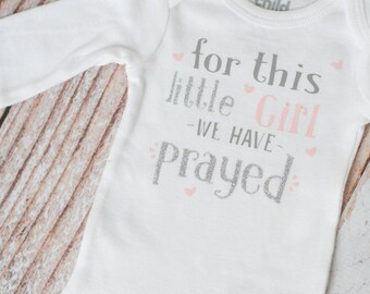 Newborn Coming Home Baby For This Little Girl We have Prayed Religious/Godly Bodysuit Baby Shower Gift