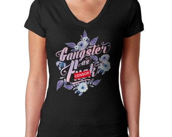 Gangster As F*ck TShirt - Funny Gangster Shirt - Sarcastic Shirt - Ironic Shirt - Funny Gangsta Shirt - (See SIZING CHART in Item Details)