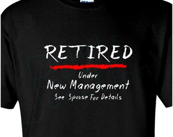 Retirement T-Shirt Gift, Funny Retirement T-Shirt, Retired Shirt, Retirement Party/Chalkboard Retired, Under New Management/Chalkboard Style