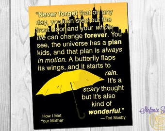 How I Met Your Mother Quote Ted Mosby the Universe Has A Plan Kids *digital print* 8x10 11x14 Yellow Umbrella