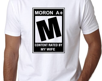 Funny T-Shirt with Movie Rating Quote T-Shirt that says Moron A+ - Gift for Husbands, Great Gift Shirt