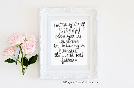 Choose Yourself Everyday -  Digital Hand Written Quote Art Print