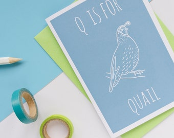Quail Card / Animal Alphabet Card / Animal Alphabet / Bird Card / Blank Greeting Card / Notecard / Animal Card / Quail Birthday Card