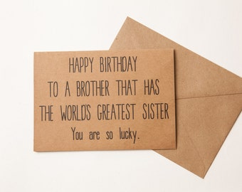 BROTHER BIRTHDAY CARD - Funny -  Brother -  Sister - Birthday Card for Brother from Sister - Funny Family Humor - Birthday Card - 5x7  Card