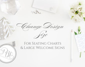 Change Design Size - for Seating Charts & Large Welcome Signs