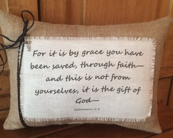 "Bible Scripture Natural Burlap Pillow ""For it is by grace you have been saved..."" Christian Gift~ Ephesians 2:8~ Faith Pillow~Religious"