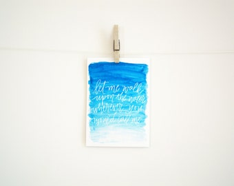 Hand Lettered  Print - Water Color - Let me walk upon the water wherever you would call me - Hillsong - 8 x 10