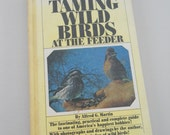 Vintage Bird Book 1963 • Hand Taming Wild Birds At the Feeder • Alfred G. Martin How To Book
