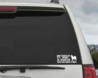 My Siberian Husky is smarter than your honor student - Car Window Decal Sticker