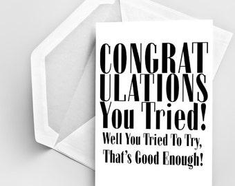 Congratulations Card, Joke Congratulation Card, Congrats Card, Funny Congratulations Card, Typography Card, Graduation Card, You Tried Card