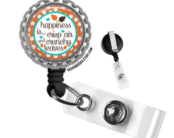 Happiness is Crisp Air and Crunchy Leaves Fall Silver Retractable Badge Reel ID Tag Holder by Geek Badges