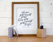 DIGITAL DOWNLOAD | mumford and sons print | where you invest your love you invest your life | hand lettered quote | wall art printable