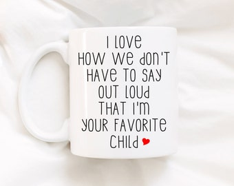 Father's Day gift.Mother's Day gift.funny mug.favorite child.coffee mug.mug.coffee cup.DISHWASHER SAFE!