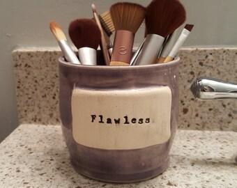 Make Up Brush/Bathroom Utensil Holder- Beyonce Inspired: Flawless