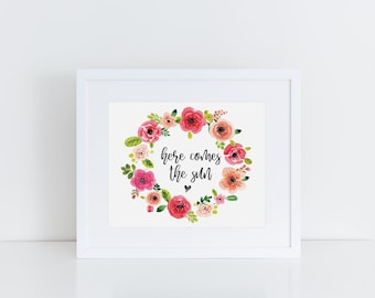 Here Comes the Sun, Floral Art, Watercolor Flower Art, Floral Print, Floral Wall Decor, Floral Wall Prints, Printable Art, Quote Prints