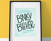Binky Believer - Graphic Design Giclee Print for Kids and Whimsical Adults