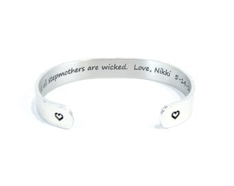 """Stepmom / Stepmother Gift """"Not all stepmothers are wicked. Love, (your personalization)"""" 3/8"""" hidden / secret message cuff bracelet"""