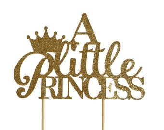 Gold A Little Princess Cake Topper, 1pc, Baby Shower, Birthday, Princess Theme, Glitter Gold, Handcrafted Party Decor, Party Supplies