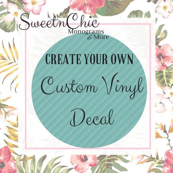 Create Your Own Custom Vinyl Decal By Sweetnchicmonograms