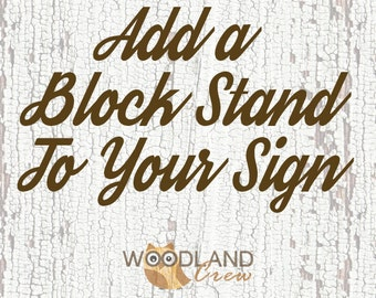 Add A BLOCK STAND To Your Sign