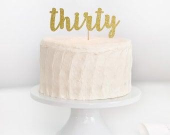 Thirty Cake Topper, 30 Cake Topper, 30th Birthday Cake Topper, Milestone Birthday, Anniversary Cake Topper, Dirty 30 Cake Topper