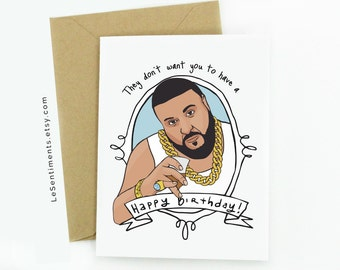Funny Dj Khaled Birthday Card - Birthday Card - DJ Khaled - Happy Birthday Greeting Card - Hip Hop Cards