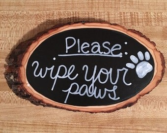 Wipe your paws, wooden slice sign