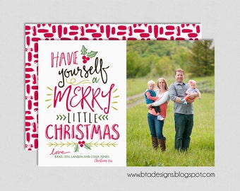 Have Yourself a Merry Little Christmas, New Year's Card, Digital Design, Holiday Card, Photo Christmas Card #1