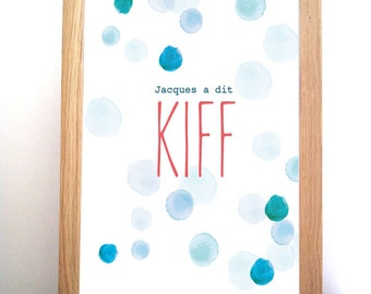 "Displays watercolor ""Jacques said Kiff"""