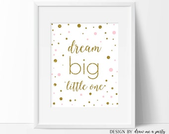 Dream Big Little One Print , Dream Big Nursery Wall Art , Dream Big Printable Sign , Pink White Gold Sign , Instant Download