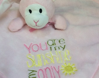 Embroidered baby comforter. I love you to the moon and back. You are my sunshine, my only sunshine.