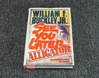 See You Later Alligator By William Buckley Jr. C. 1985