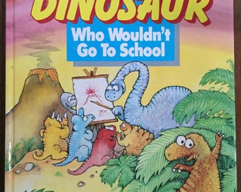 Michael Salmon The Dinosaur Who Wouldn't Go To School signed by author Michael Salmon '90 Collectible