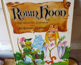 Vintage Muppets Robin Hood A High Spirited Tale of Adventure Book 1980 Kermit the Frog Miss Piggy