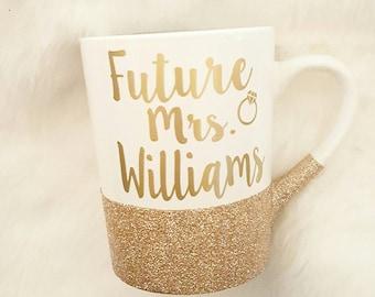 Engagement Mug Personalized Future Mrs Mug Engagement Gift Future Mrs Cup Engaged Mug Wedding Mug Bridal Shower Gift Fiance Gift