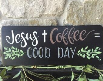 Jesus|Coffee|Good Day|Wood Sign|Home Decor|Hand Painted|Wall Hanging|Shelf Decor