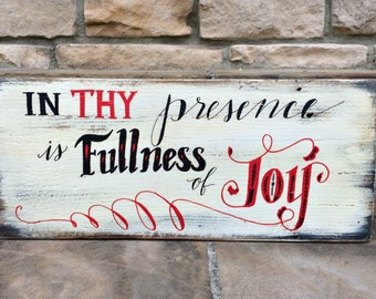 In Thy Presence is Fullness of Joy Handwritten Calligraphy Rustic Wood Sign / Home Decor / Rustic Home / Gift / Reclaimed Barn Wood Sign