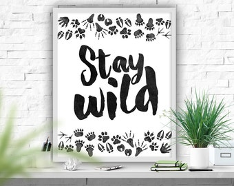 Stay Wild Print, Woodland Printable Art, Animals Foot Prints Printable, Stay Wild Poster, Black and White Poster