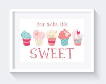 You make life sweet Print, Cupcakes Print, bakery print, sweet print, instant download, love print, nursery print