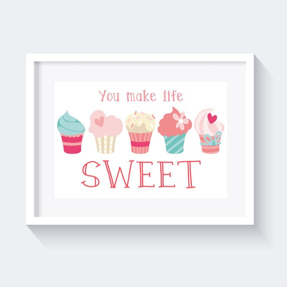 You make life sweet Print / Cupcakes Print