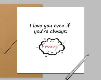 Valentines Card/Anniversary Card, Love You Card - I love you even if you're always....farting!  Square Card 140 x 140mm