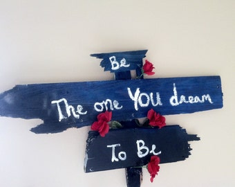 Be the one you dream to be