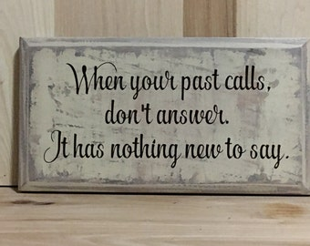 When your past calls custom sign, inspirational quote, uplifting wood sign, positive quotes, custom wooden sign, inspirational wall art,