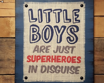 Little Boys Are Just Superheroes In Disguise Burlap Print Wood Sign, Boy Room Decor, Superhero Decor, Superhero Sign, Distressed Boy Decor