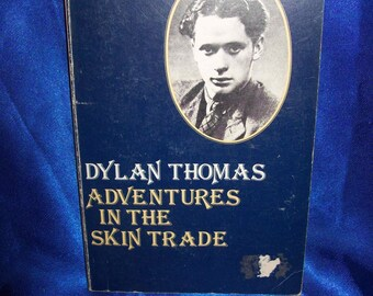"Dylan Thomas ""Adventures in the Skin Trade"""