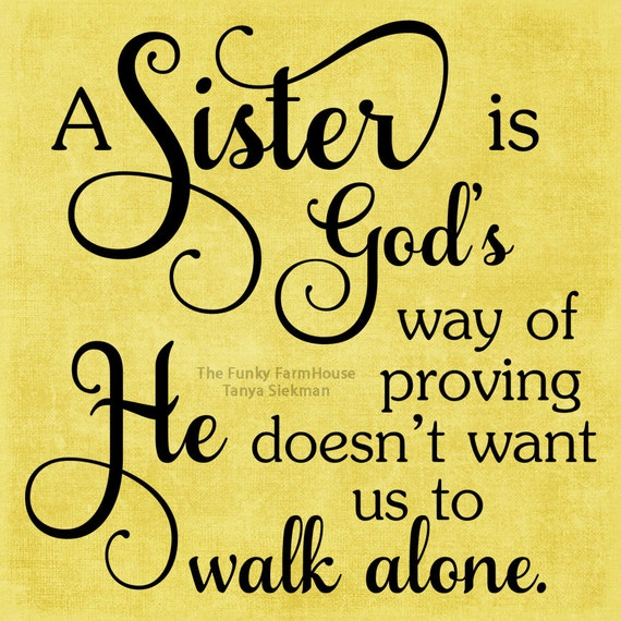SVG, DXF & PNG - A Sister is God's way of proving He doesn't want us to walk alone