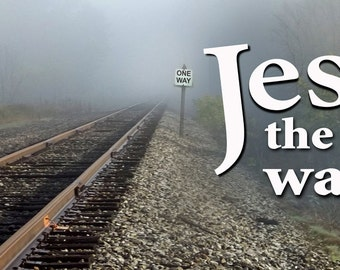Jesus . . the only way . . .  / Yard Banner (G4815-2)