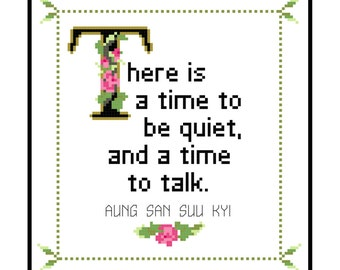 Aung San Suu Kyi Quote Easy Cross Stitch Pattern No. 2: There is A Time to Be Quiet, and a Time to Talk. (Instant PDF Download)