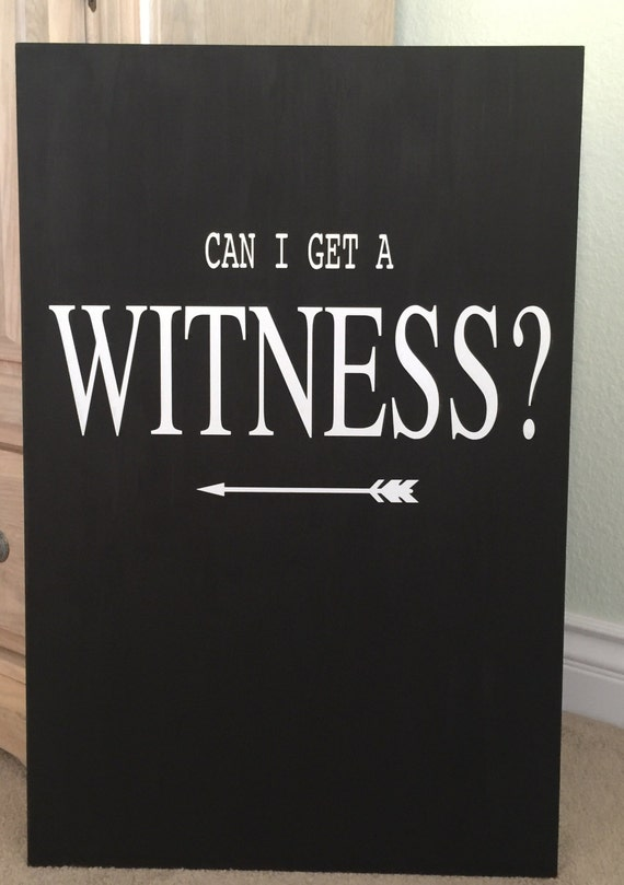 Can I Get A Witness Wood Sign ...... A beautiful wedding