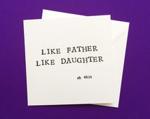 fathers Day card, fathers day, father's day card, card for dad, like father like daughter, mature card, funny fathers day, funny card